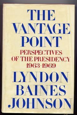 Vantage Point : Perspectives Of The Presidency 1963-1969, The