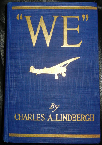 We : The Famous Flier's Own Story Of His Life And His Transatlantic Flight, Together With His Views On The Future Of Aviation
