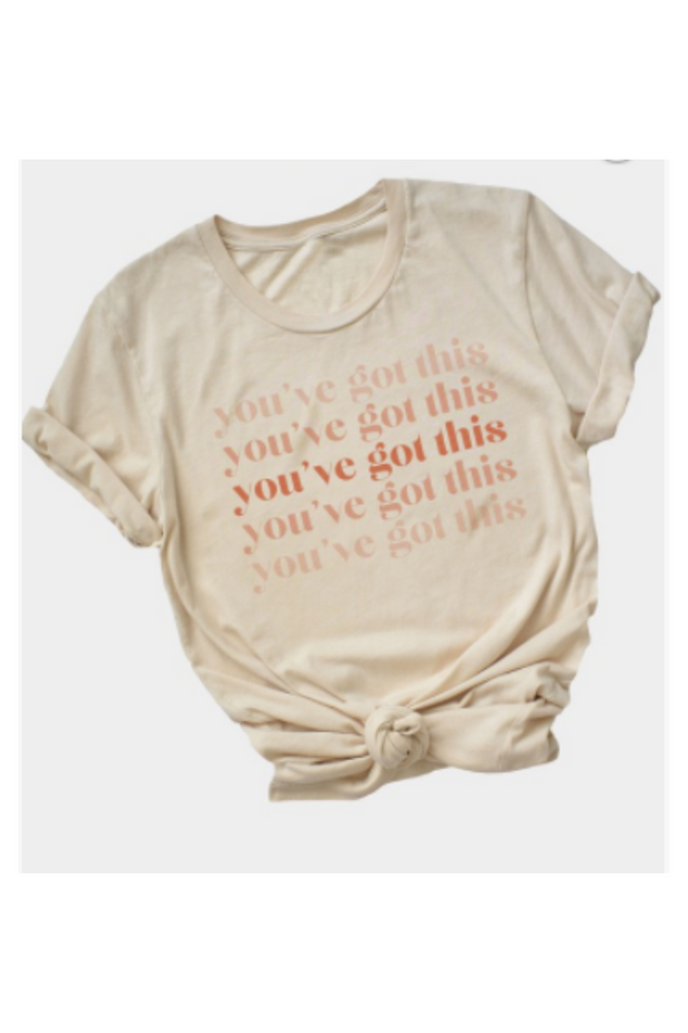 You've Got This Tee