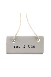 """Yes I Can"" Ceramic Tag"