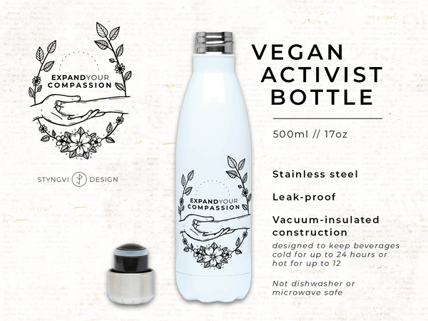 Expand Your Compassion - Vegan Activist Stainless Steel Bottle