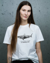 Load image into Gallery viewer, I Am More Than A Predator - Shark Shirt
