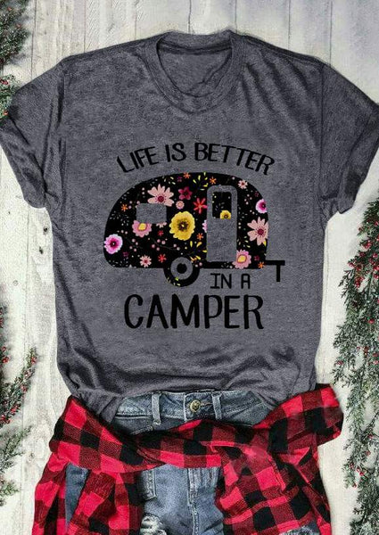 Life Is Better In A Camper  Print t shirt O-Neck Gray
