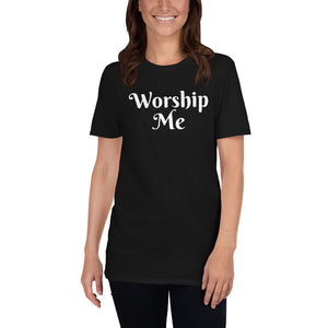 Short-Sleeve Unisex T-Shirt - Worship Me