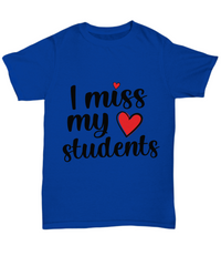 Teacher Misses Students Shirt