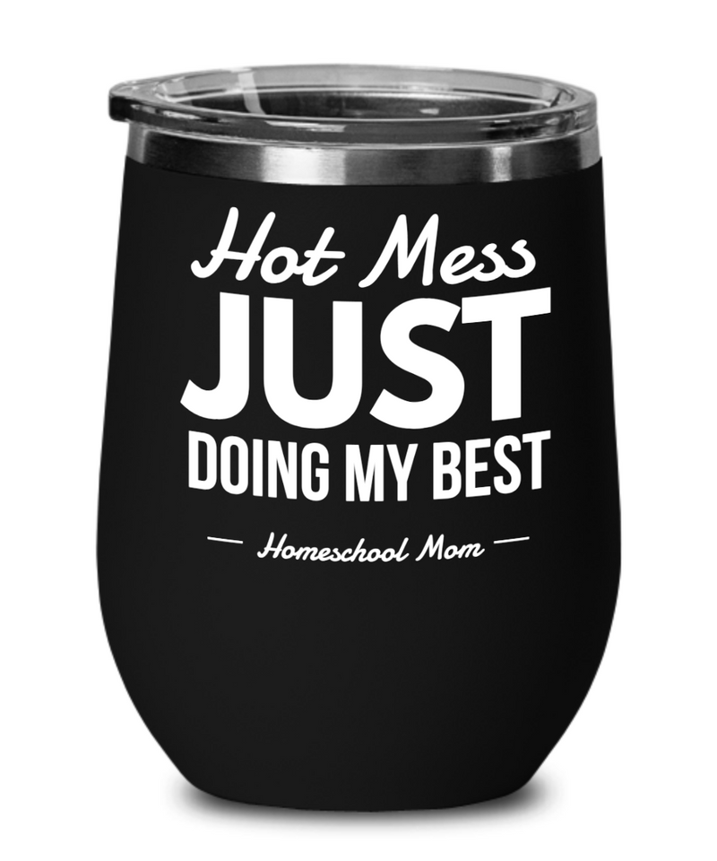 Hot Mess Wine Tumbler