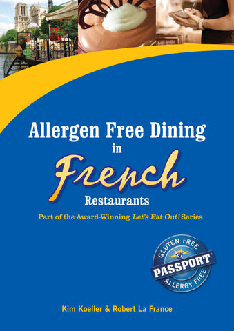 GlutenFree Passport Allergy Free Ebooks Allergy Free Dining in French Restaurants Ebook