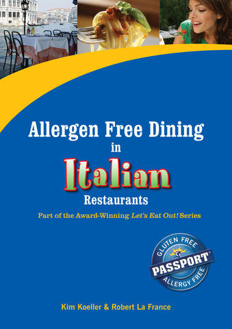 GlutenFree Passport Allergy Free Ebooks Allergy Free Dining in Italian Restaurants Ebook