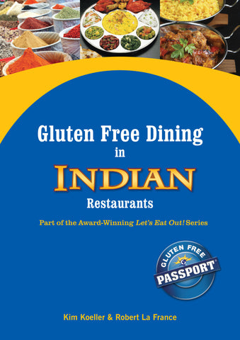 GlutenFree Passport Gluten Free Ebooks Gluten Free Dining in Indian Restaurants Ebook