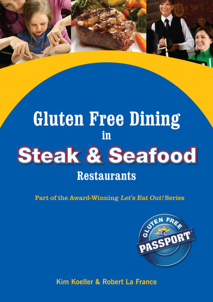 GlutenFree Passport Gluten Free Ebooks Gluten Free Dining in Steakhouse Restaurants Ebook
