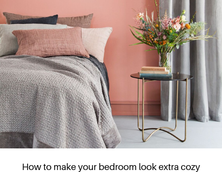 How to make your bedroom look extra cozy