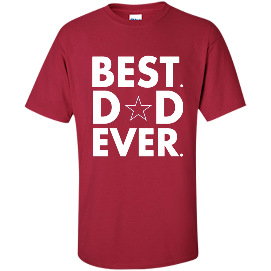 Best Dad Ever Dallas Cowboys Father s Day – SML Tees 5cd61887a