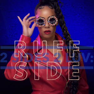 2 Sides 2 Luv: Ruff Side