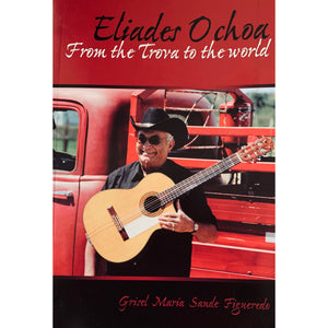 Eliades Ochoa from the Trova to the World