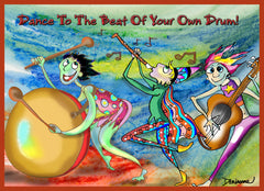 Dance To The Beat Of Your Own Drum!