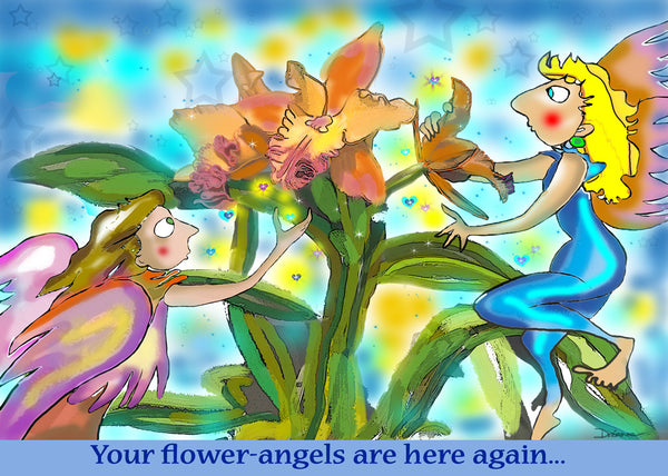 Your Flower Angels Are Here Again.
