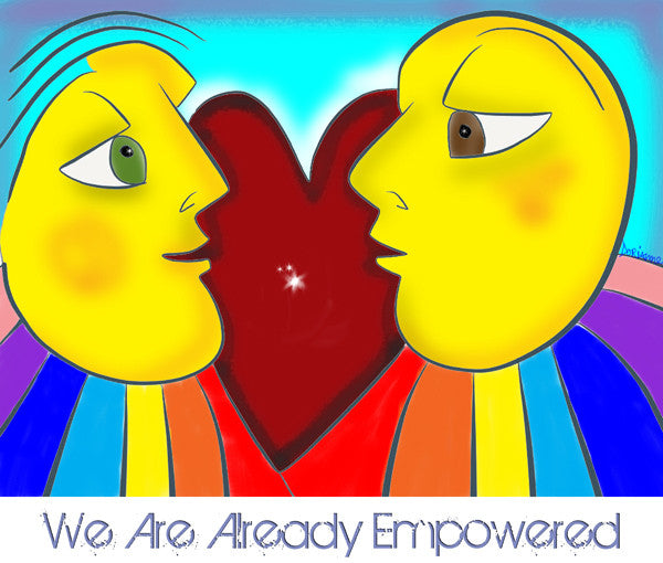 We Are Already Empowered