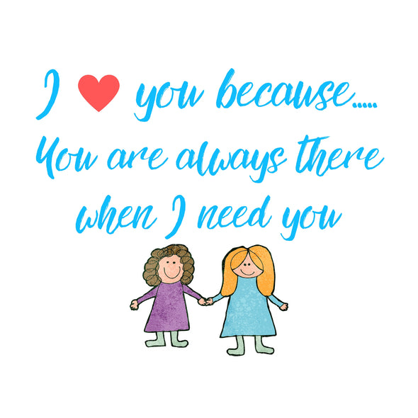 Free gift card with i love you because you are always there for me when i need you written on it with two Leamina girls holding hands cartoon