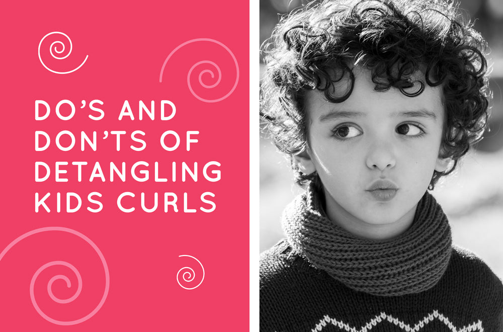 Kids Curls: Do's and Don'ts of Detangling