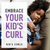 Embrace Your Kid's Curl