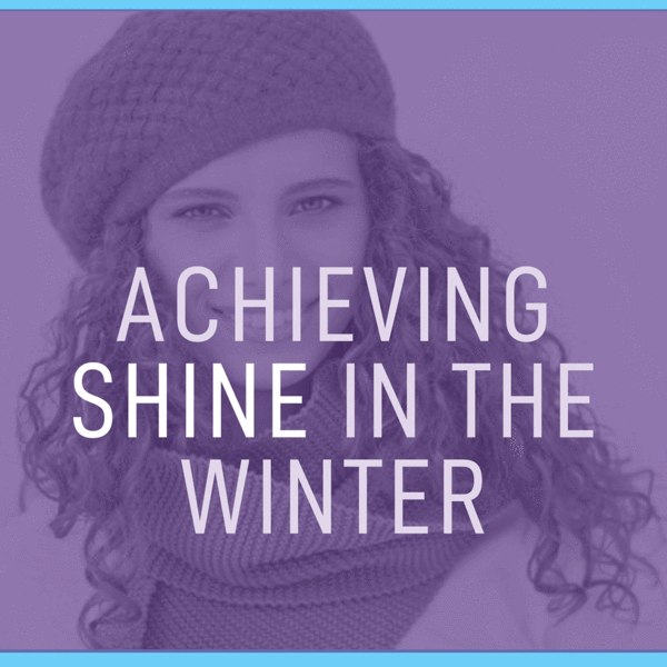 Achieving Shine in the winter