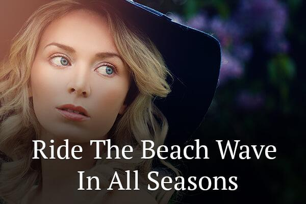 Ride the Beach Wave in All Seasons
