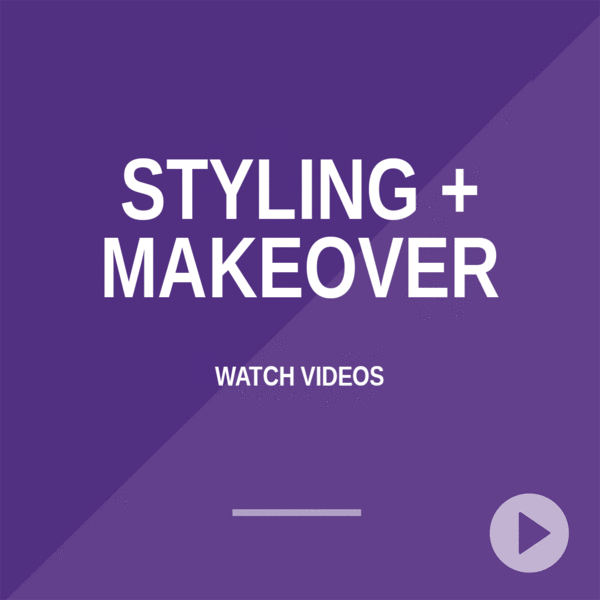 Styling + Makeovers