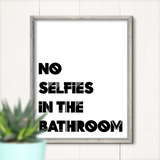 No Selfies In The Bathroom