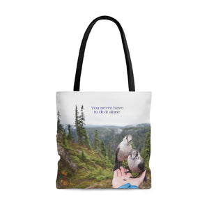 You Never Have to Do It Alone Tote Bag