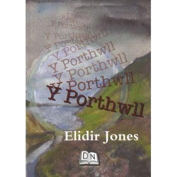Y Porthwll - Elidir Jones