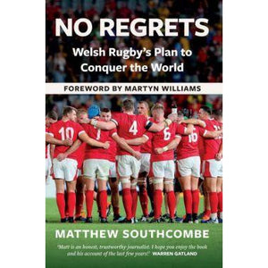 No Regrets - Welsh Rugby's Plan to Conquer the World - Siop y Pethe