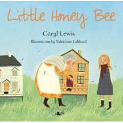 Little Honey Bee - Caryl Lewis