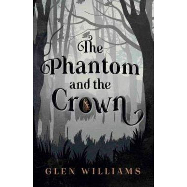 The Phantom and the Crown - Glen Williams