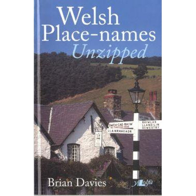 It's Wales: Welsh Place-Names Unzipped
