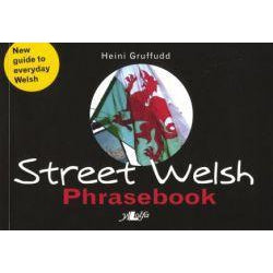Street Welsh - Phrasebook