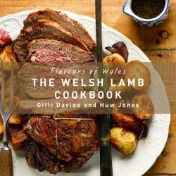 Flavours of Wales: The Welsh Lamb Cookbook