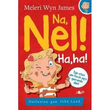 Na, Nel!: Ha, Ha! Meleri Wyn James