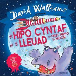 Hipo Cyntaf ar y Lleuad, Yr / The First Hippo on the Moon David Walliams