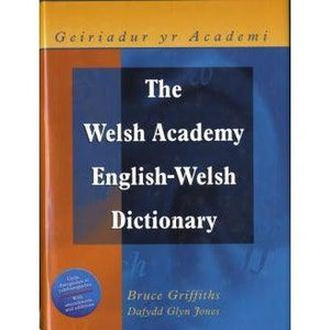 Welsh Academy English-Welsh Dictionary, The / Geiriadur yr Academi Bruce Griffiths, Dafydd Glyn Jones