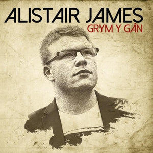 Alistair James - Grym y Gan