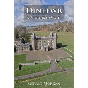 Dinefwr - A Phoenix in Wales
