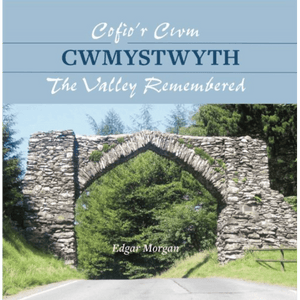 Cofio'r Cwm / The Valley Remembered - Cwmystwyth
