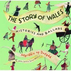 The Story of Wales - Histories and Ballads