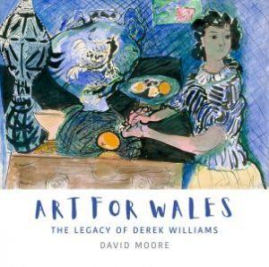 Art for Wales - The Legacy of Derek Williams - Siop y Pethe