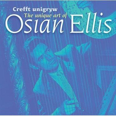 Osian Ellis - Crefft Unigryw / The Unique Art of Osian Ellis