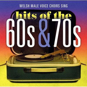 Artistiaid Amrywiol - Welsh Male Voice Choirs Sing Hits of the 60s & 70s
