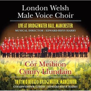 London Welsh Male Voice Choir - Bridgewater Hall