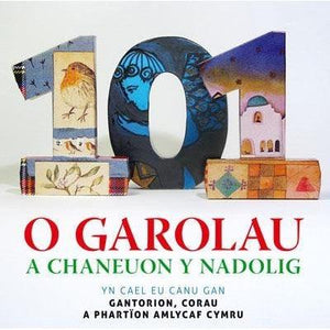 Various Artists - 101 o Garolau a Chaneuon Nadolig