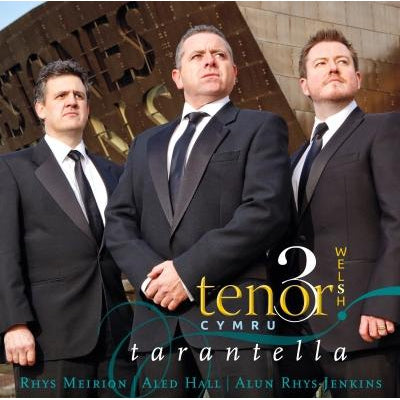 3 Welsh Tenors - Tarantella