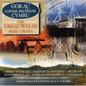 Various Artists - Gorau Corau Cymru / The Great Welsh Male Choirs